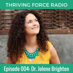 Episode 004: Optimal Health for New Moms - Dr. Jolene Brighten